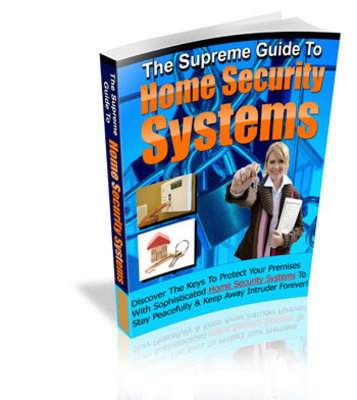 Product picture The Supreme Guide To Home Security Systems (PLR)